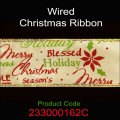 Wired Christmas Ribbon - Color: #162C Gold with Merry Christmas in Red & Green.  Size:  63mm x 10yds Roll